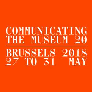 Communicating the Museum, 20th edition | Brussels 27 > 31.05.2018