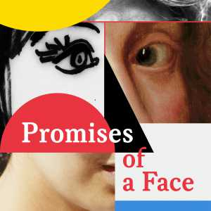 Promises of a face